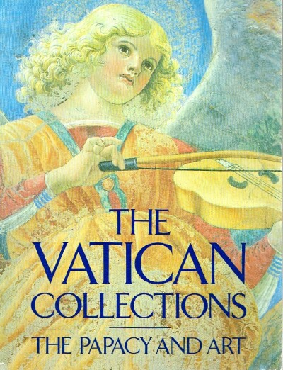 Image for The Vatican Collections The Papacy and Art