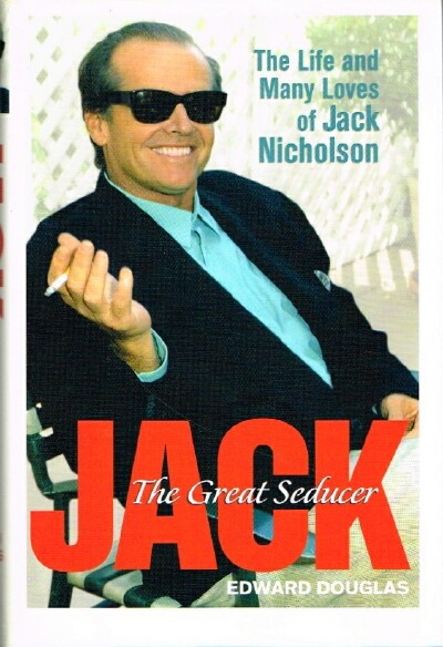 Image for Jack: The Great Seducer The Life and Many Loves of Jack Nicholson