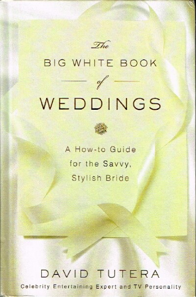 Image for The Big White Book of Weddings: A How-to Guide for the Savvy, Stylish Bride
