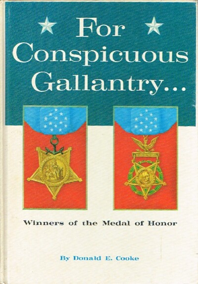 Image for For Conspicuous Gallantry Winners of the Medal of Honor