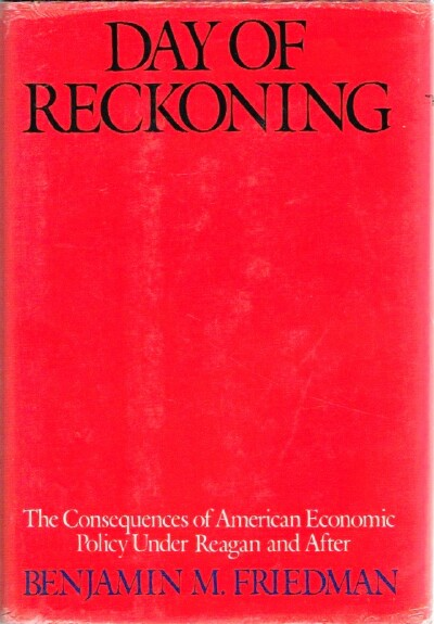 Image for Day of Reckoning: The Consequences of American Economic Policy Under Reagan and After