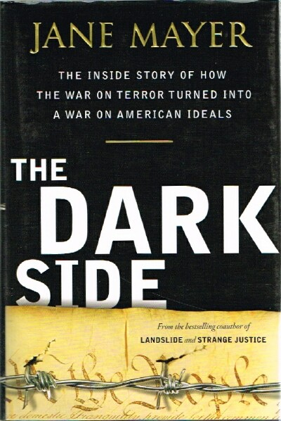 Image for The Dark Side The Inside Story of How the War on Terror Turned into a War on American Ideals