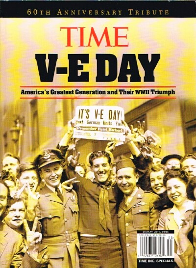 Image for 60th Anniversary Tribute: Time V-E Day America's Greatest Generation and Their WWII Triumph