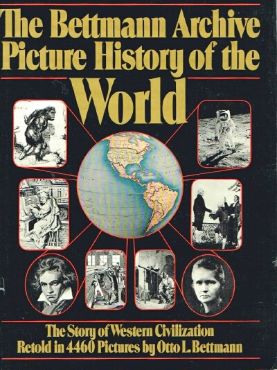 Image for The Bettmann Archive Picture History of the World: The Story of Western Civilization Retold in 4460 Pictures