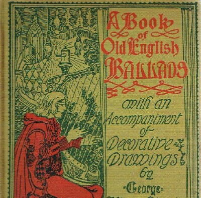 Image for A Book of Old English Ballads with an Accompanyment of Decorative Drawings by George Wharton Edwards