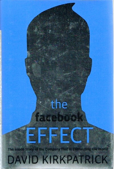 Image for The Facebook Effect The Inside Story of the Company That Is Connecting the World