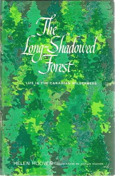 Image for The Long-Shadowed Forest: Life in the Canadian Wilderness