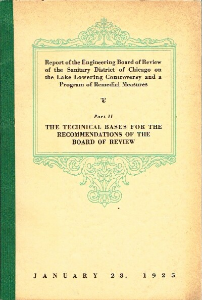 Image for Report of the Engineering Board of Review of the Sanitary District of Chicago on the Lake Lowering Controversy and a Program of Remedial Measures; Part II:  The Technical Bases for the Recommendations of the Board of Review