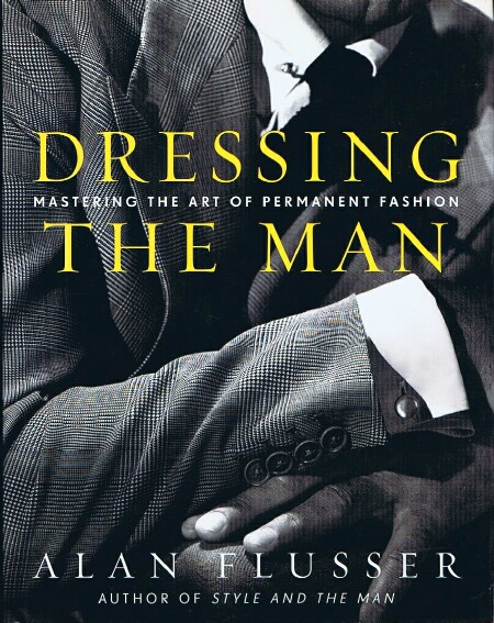 Image for Dressing the Man: Mastering the Art of Permanent Fashion