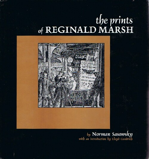 Image for The Prints of Reginald Marsh: An Essay and Definitive Catalog of his Linoleum Cuts, Etchings, Engravings, and Lithographs.