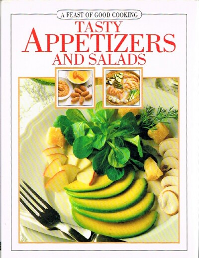 Image for A Feast of Good Cooking: Tasty Appetizers and Salads
