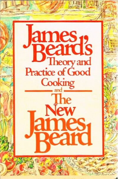 Image for James Beard's Theory and Practice of Good Cooking and The New James Beard