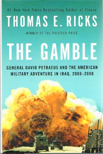 Image for The Gamble  General David Petraeus and the American Military Adventure in Iraq, 2006-2008
