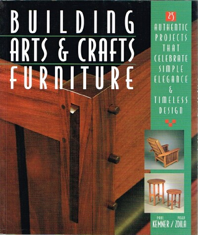 Image for Building Arts & Crafts Furniture: 25 Authentic Projects That Celebrate Simple Elegance & Timeless Design