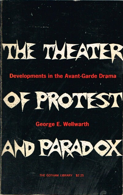 Image for The Theater of Protest and Paradox Developments in the Avant-Garde Drama