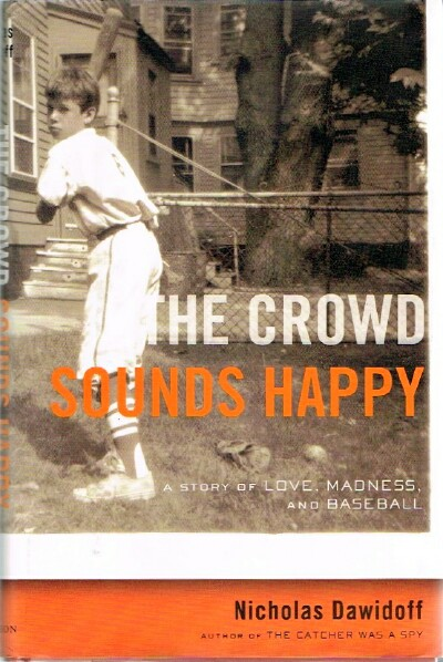 Image for The Crowd Sounds Happy A Story of Love, Madness, and Baseball