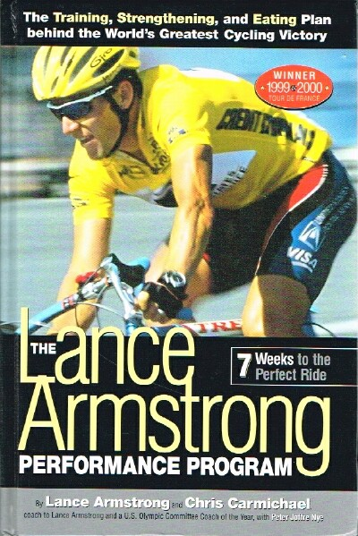 Image for The Lance Armstrong Performance Program The Training, Strengthening, and Eating Plan behind the World's Greatest Cycling Victory