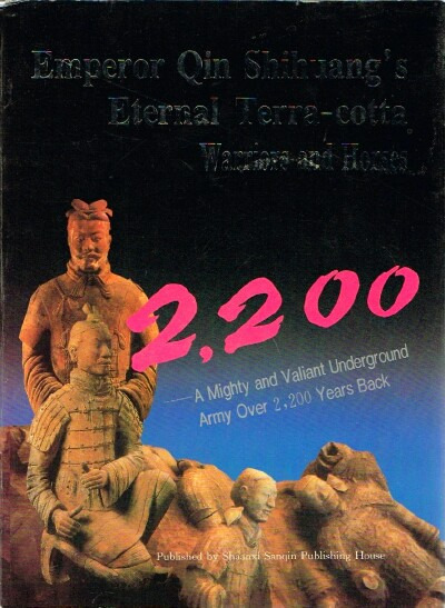 Image for Emperor Qin Shihuang's Eternal Terra-cotta Warriors and Horses A Mighty and Valiant Underground Army Over 2,200 Years Back