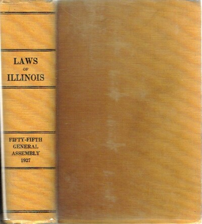 Image for Laws of the State of Illinois  Enacted by the Fifty-fifth General Assembly at the Biennial Session