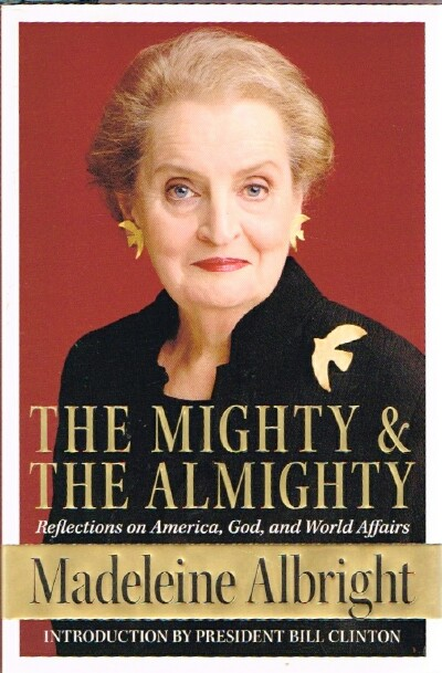 Image for The Mighty and the Almighty: Reflections on America, God and World Affairs