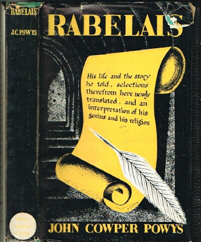 Image for Rabelais: His Life, the Story told by Him, Selections Therefrom Here Newly Translated, and an Interpretation of His Genius and His Religion
