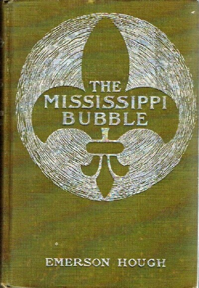 Image for The Mississippi Bubble How the Star of Good Fortune Rose and Set and Rose Again by a Woman's Grace, for One John Law of Lauriston