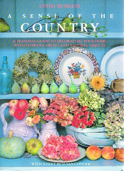 Image for A Sense Of The Country A Seasonal Cuide to Decorating Your Home with FLowers, Fruits and Natural Objects