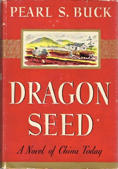 Image for Dragon Seed: A Novel of China Today