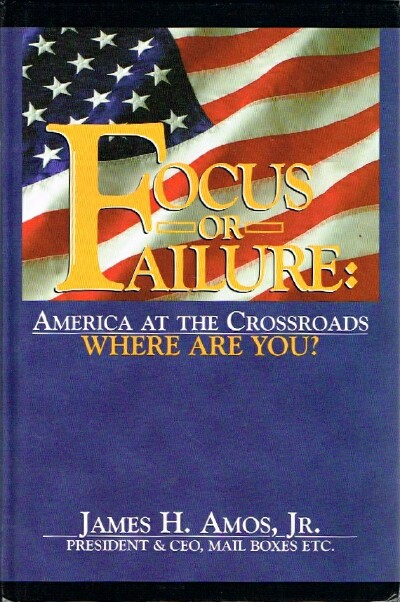 Image for Focus or Failure: America at the Crossroads