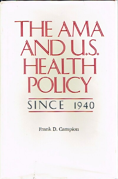 Image for The AMA and U.S. Healthy Policy Since 1940