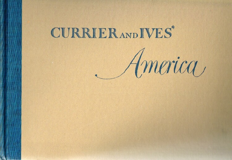 Image for Currier and Ives' America: A Panorama of the Mid-Nineteenth Century Scene