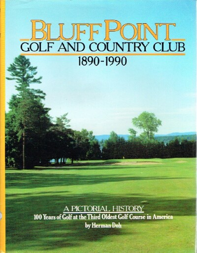 Image for Bluff Point Golf and Country Club 1890-1990: A Pictorial History: 100 Years of Golf at the Third Oldest Golf Course in America