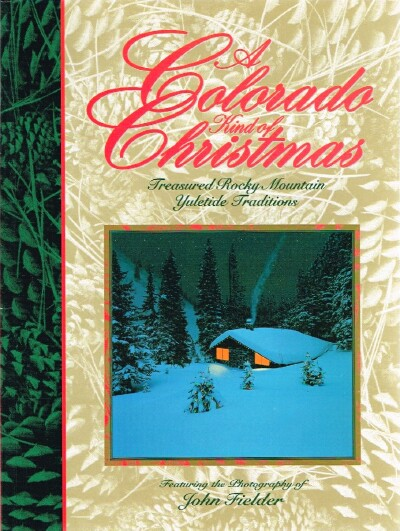Image for A Colorado Kind of Christmas: Treasured Rocky Mountain Yuletide Traditions