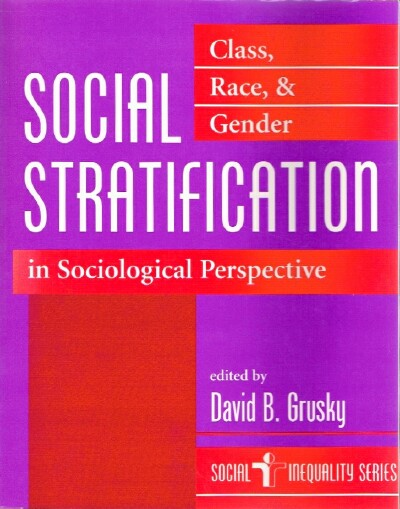 Image for Social Stratification: Class, Race, and Gender in Sociological Perspective