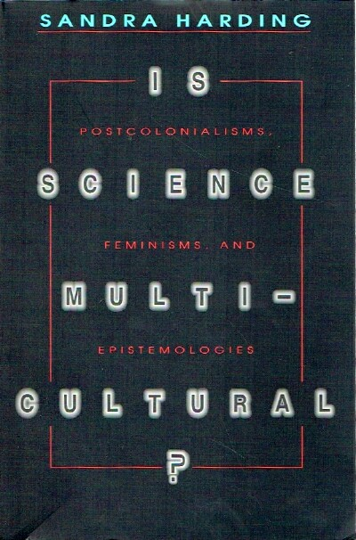 Image for Is Science Multicultural? Postcolonialisms, Feminisms, and Epistemologies