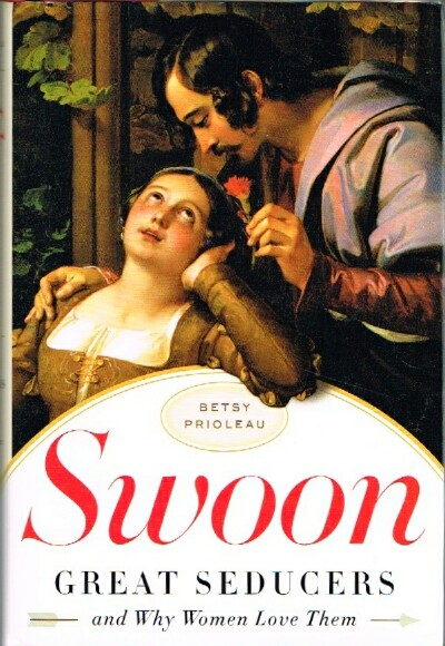 Image for Swoon: Great Seducers and Why Women Love Them