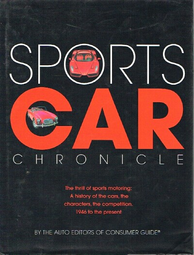 Image for SPORTS CAR CHRONICLE THE THRILL OF SPORTS MOTORING: A HISTORY OF THE CARS, THE CHARACTERS, THE COMPETITION, 1946 TO THE PRESENT