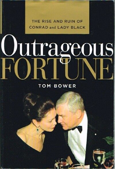 Image for Outrageous Fortune: The Rise and Ruin of Conrad and Lady Black