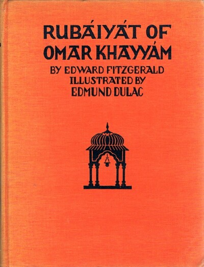 Image for Rubaiyat of Omar Khayyam Rendered into English Verse by Edward Fitzgerald with Illustrations by Edmund Dulac