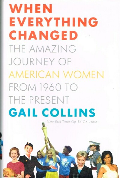 Image for When Everything Changed: The Amazing Journey of American Women From 1960 to the Present