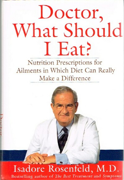 Image for Doctor, What Should I Eat?: Nutrition Prescriptions for Ailments in Which Diet Can Really Make a Difference