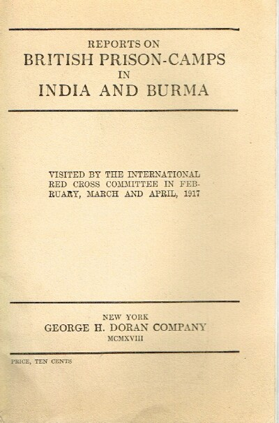 Image for Reports On British Prison-Camps in India and Burma: Visited by the International Red Cross Committee in February, March and April 1917