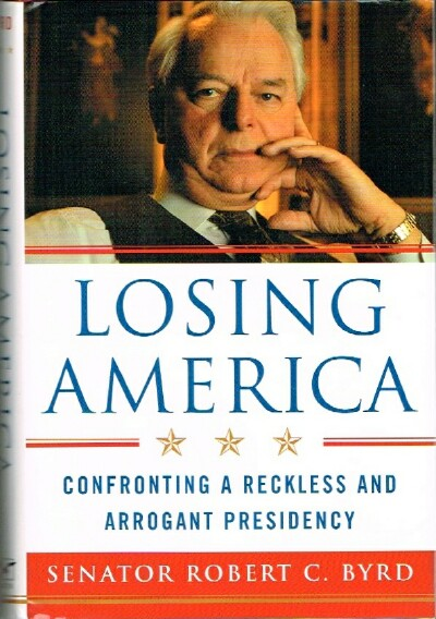 Image for Losing America: Confronting a Reckless and Arrogant Presidency