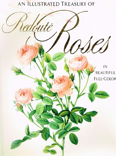 Image for An Illustrated Treasury Of Redoute Roses In Beautiful Full-Color
