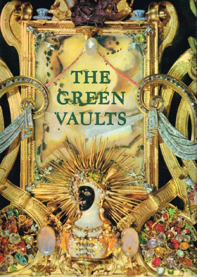 Image for The Green Vaults Photographs by Gerhard Reinhold
