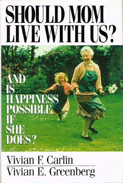 Image for Should Mom Live With Us?: And Is Happiness Possible If She Does?