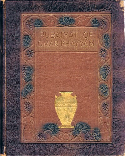Image for Rubaiyat of Omar Khayyam,  The Astronomer-Poet of Persia, Rendered into English Verse by Edward Fitzgerald, with Illustrations in Color by Wilfrid J. Jones