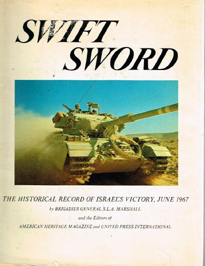 Swift Sword The Historical Record of Israel's Victory, June 1967
