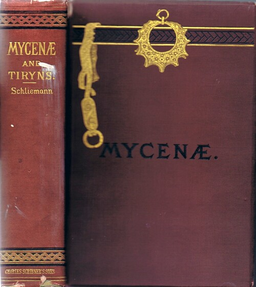Image for Mycenae: A Narrative of Researches and Discoveries at Mycenae and Tiryns