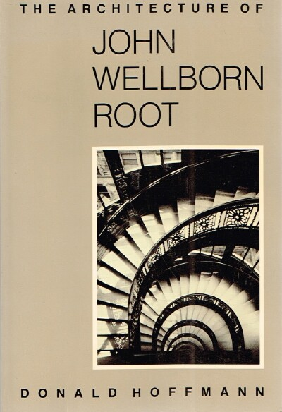 Image for The Architecture of John Wellborn Root